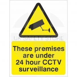 These Premises Are Under 24 Hour CCTV Surveillance Signs