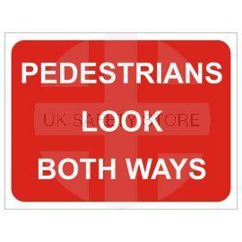 Pedestrians Look Both Ways Temporary Traffic Sign