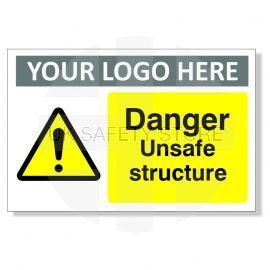 Danger Unsafe Structure Custom Logo Warning Sign