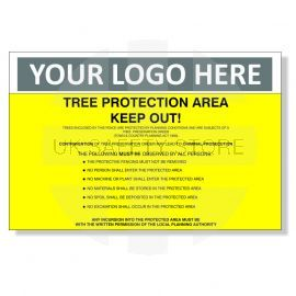 Tree Protection Area Keep Out ! Custom Logo Warning Sign