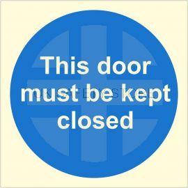 This Door Must Be Kept Closed Glow In Dark Sign - 100W x 100H - Rigid Plastic