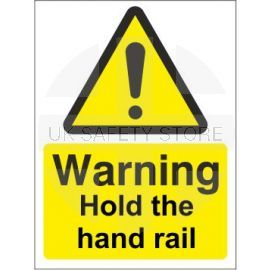 Warning Hold The Hand Rail Sign