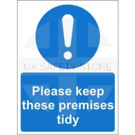 Please keep these premises tidy sign in a variety of materials and sizes with or without your logo