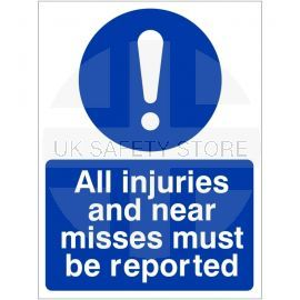 All Injuries And Near Misses Must Be Reported Sign