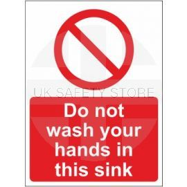 Do not wash your hands in this sink sign in a variety of sizes and materials with or without your logo