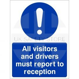 All Visitors And Drivers Must Report To Reception Sign