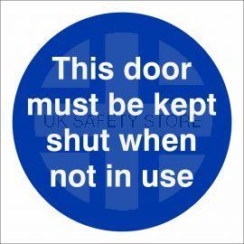 This Door Must Be Kept Shut When Not In Use Sign