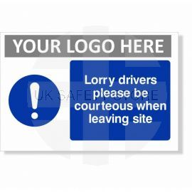Lorry Drivers Please Be Courteous When Leaving Site Custom Logo Sign