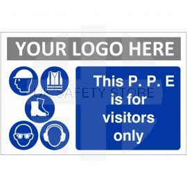 This PPE Is For Visitors Only Custom Logo Sign
