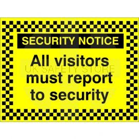 Security Notice All Visitors Must Report To Security Signs