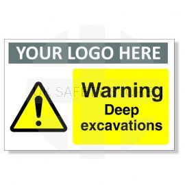 Warning Deep Excavations Custom Logo Warning Sign