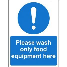 Please wash only food equipment here sign in a variety of sizes and materials with or without your logo