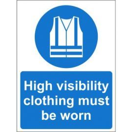 High visibility clothing must be worn sign in a variety of sizes and materials with or without your logo