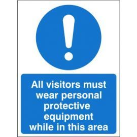 All visitors must wear personal protective equipment while in this area sign in a variety of sizes and materials with or without your logo