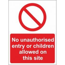 No Unauthorised Entry or Children Allowed On This Site Sign In A Variety of Sizes and Materials