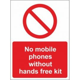No Mobile Phone Without Hands Free Kit Sign In a Variety of Sizes and Materials, With or Without Post Fitting
