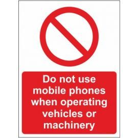 Do Not Use Mobile Phones When Operating Vehicles or Machinery Sign in a Variety of Sizes and Material, With or without Post Fitting