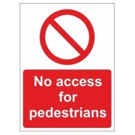 No access for pedestrians sign in a variety of sizes and materials