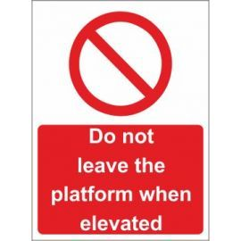 Do not leave the platform elevated sign in a variety of sizes and materials with or without your logo