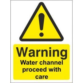 Warning water channel proceed with care sign in a variety of sizes and materials with or without your logo