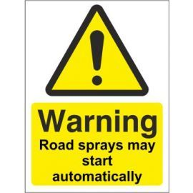 Warning road sprays may start automatically sign in a variety of sizes and materials with or without your logo