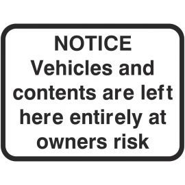 Vehicles And Contents Are Left Here Entirely At Owners Risk Traffic Sign