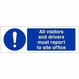 All Visitors And Drivers Must Report To The Site Office Sign 600mm x 200mm - Rigid Plastic