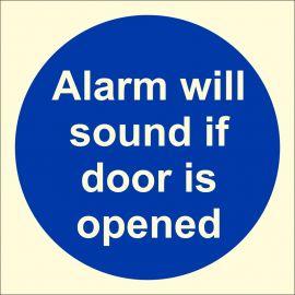Photoluminescent Alarm Will Sound If Door Is Opened Sign