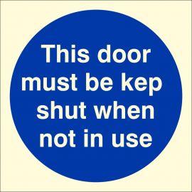 This Door Must Be Kept Shut When Not In Use Glow In Dark Sign