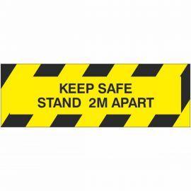Keep Safe Stand 2M Apart Sign