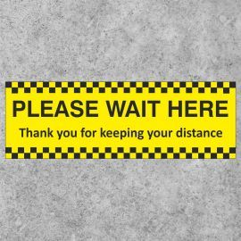 Please Wait Here - Thank You For Keeping Your Distance Floor Sign