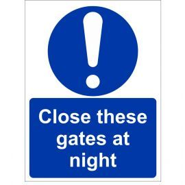 Close These Gates At Night Sign