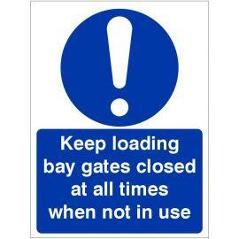 Keep Loading Bay Closed At All Times Sign