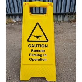 Caution Remote Filming In Operation Freestanding Sign