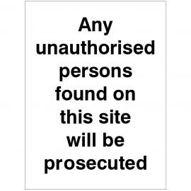 Any Unauthorised Persons Found On This Site Sign