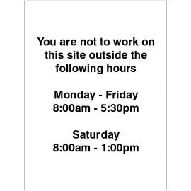 You Are Not To Work On This Site Outside The Following Hours Sign