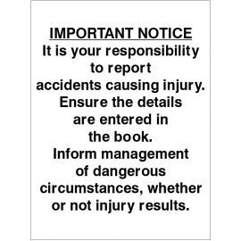 It Is Your Responsibility To Report Accidents Causing Injury Sign