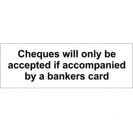 Cheques Will Only Be Accepted If Accompanied By A Bankers Card Door Sign