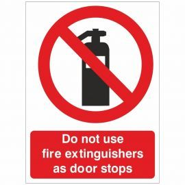 Do Not Use Fire Extinguishers As Door Stops Sign 150x200
