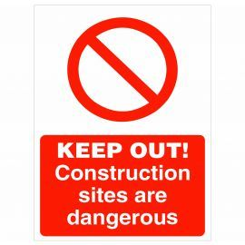 Keep Out! Construction Sites Are Dangerous Sign