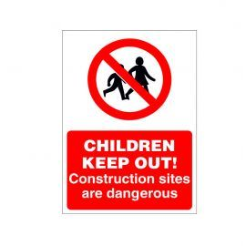 Children Keep Out! Construction Sites Are Dangerous Sign - 450w x 600h