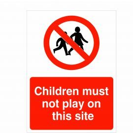 Children Must Not Play On This Site Sign