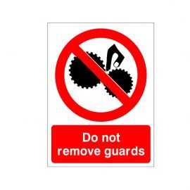 Do Not Remove Guards Sign