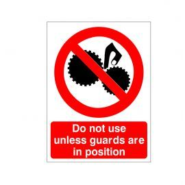 Do Not Use Unless Guards Are In Position Sign