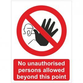 No Unauthorised Persons Allowed Beyond This Point Sign