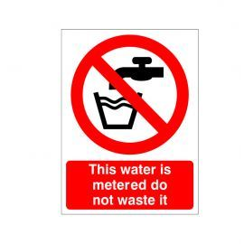 This Water Is Metered Do Not Waste It Sign Or Sticker