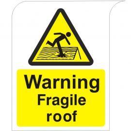 Curve Top Warning Fragile Roof Sign