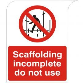 Curve Top Scaffolding Incomplete Do Not Use Sign