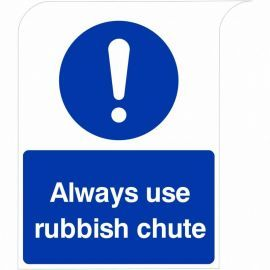 Curve Top Always Use Rubbish Chute Sign