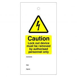 Caution Lock Out Device Must Be Removed By Authorised Personnel Only Warning Tags